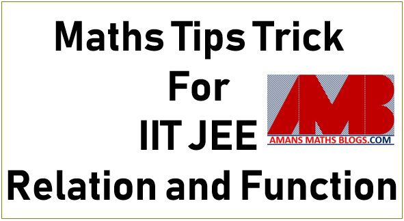 Maths Tips and Tricks for IIT JEE RELATION AND FUNCTION