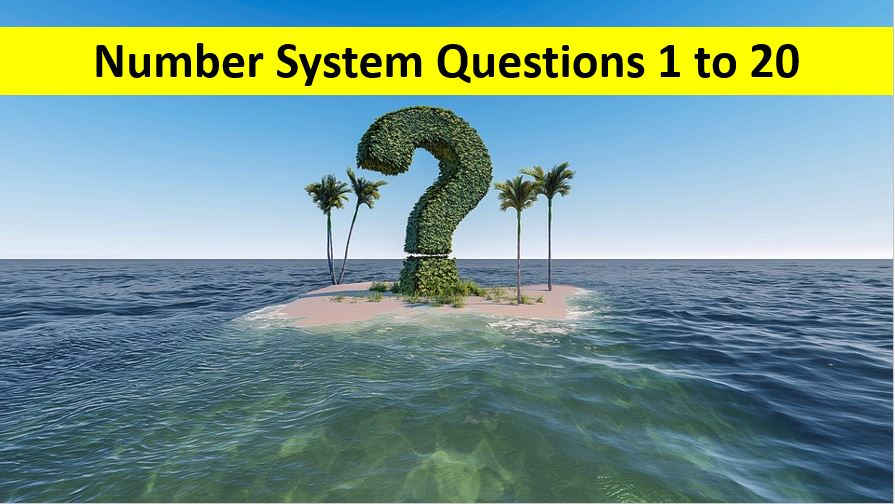 Number System Questions with Solutions Q No 1 To Q No 20