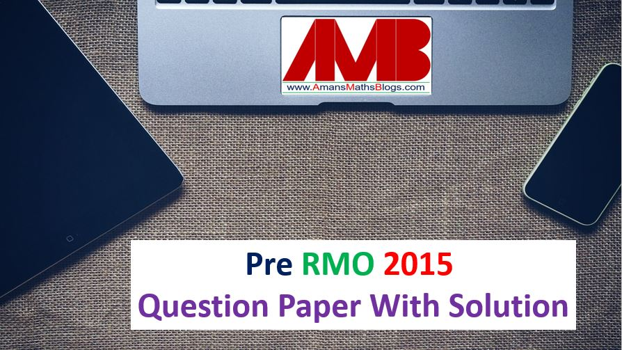 pre rmo 2015 question paper with solutions