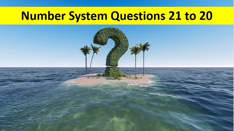 Number System Questions with Solutions Q No 21 To Q No 40