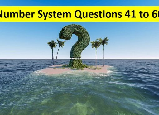 Number System Questions with Solutions Q No 41 To Q No 60