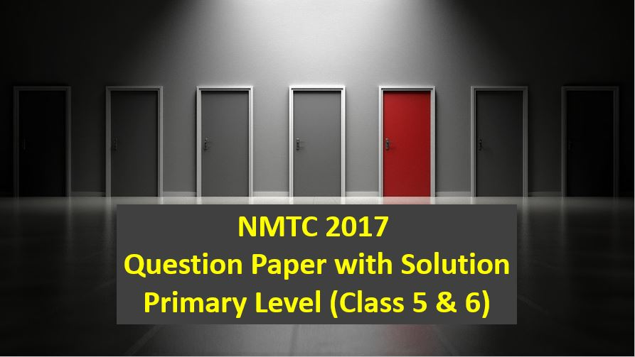 nmtc 2017 question papers with solutions primary level