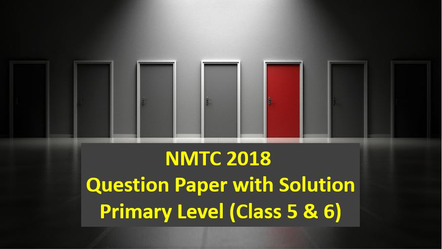 nmtc 2018 question papers with solutions primary level