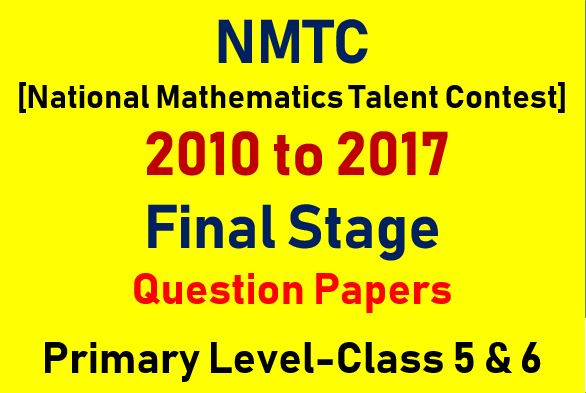 NMTC Final Stage Previous Year Question Papers For Class 5 and 6
