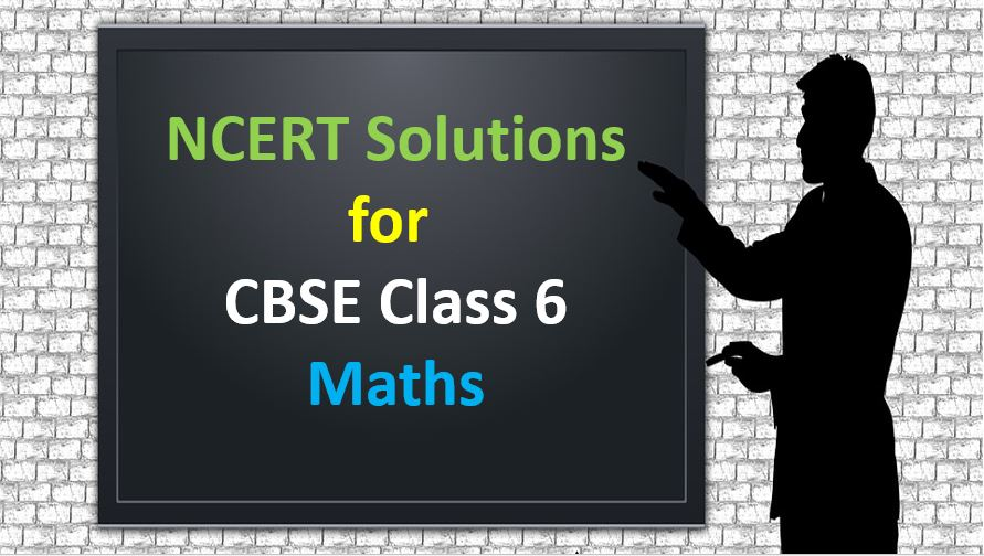 NCERT Solutions For CBSE Class 6 Maths