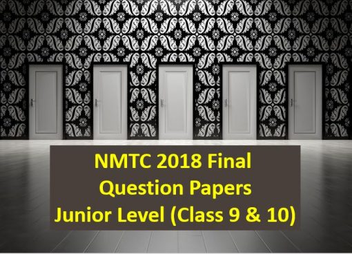 NMTC 2018 Final Stage Class 9 and 10 Questions with Solutions