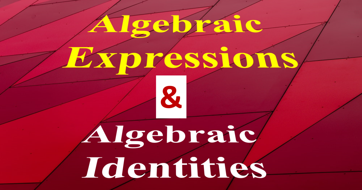 algebraic expression and identities