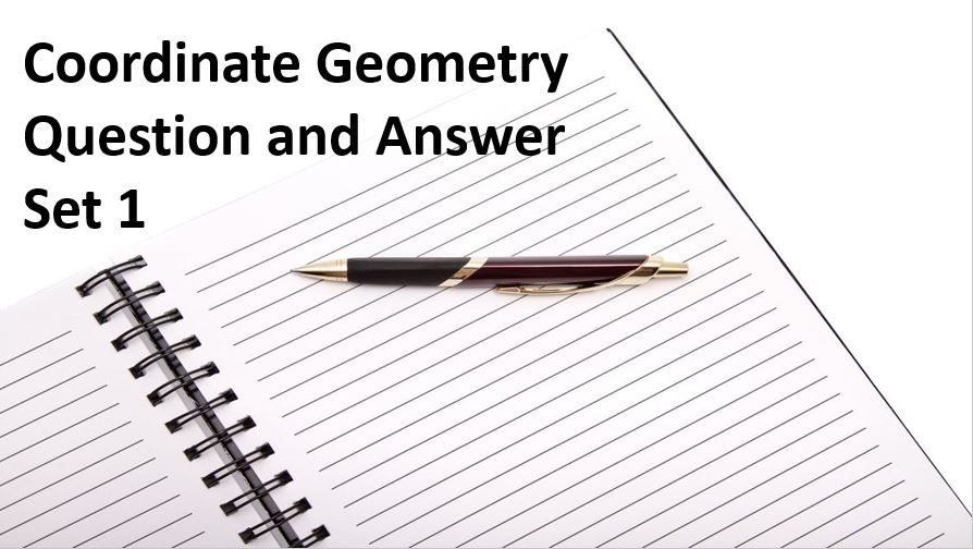 Coordinate Geometry Question and Answer Set 1