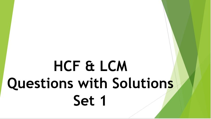 HCF and LCM Question and Answer Set 1