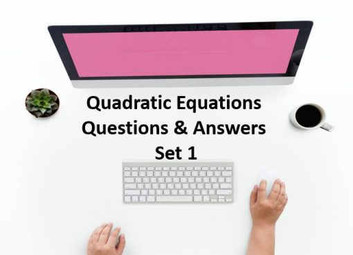 Quadratic Equation Questions and Answers Set 1