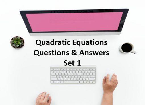 Quadratic Equation Questions and Answers Set 1