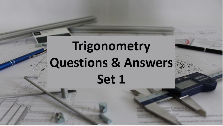 Trigonometry Question and Answer Set 1