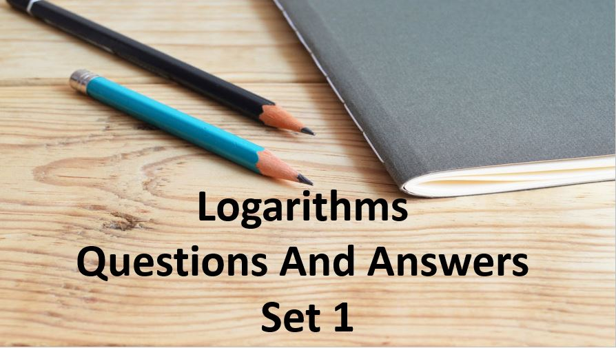 logarithm questions and answers set 1