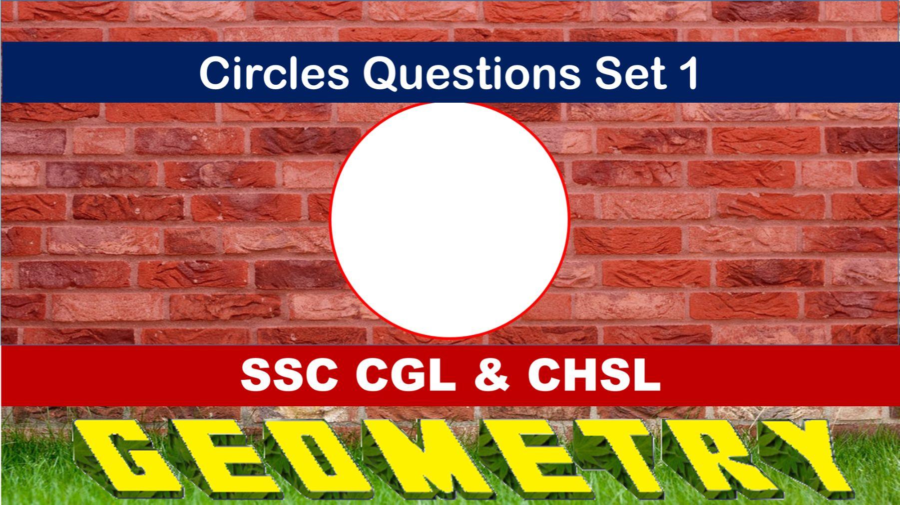 SSC CGL Geometry Circles Set 1