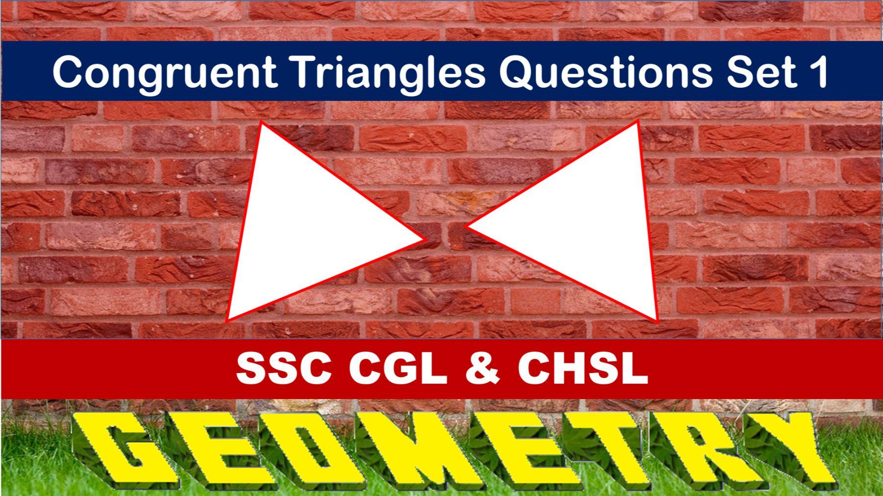 SSC CGL Geometry Congrunet Triangles Set 1