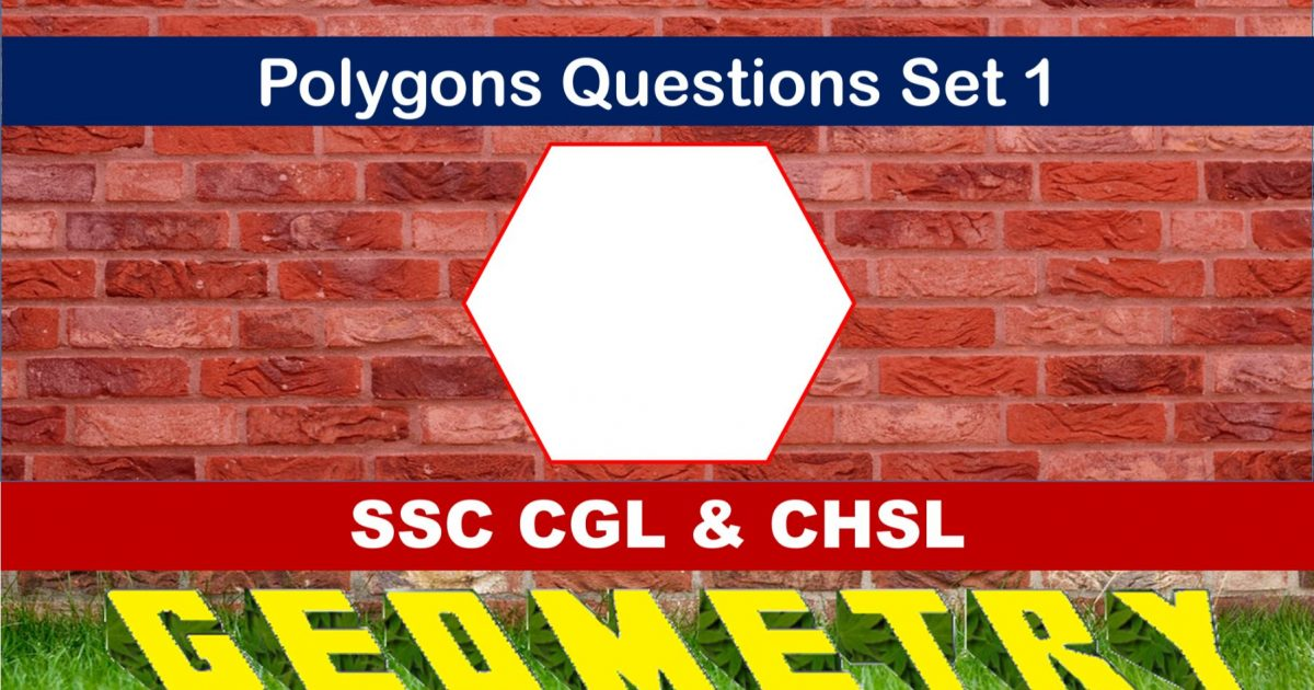 SSC CGL Geometry Polygons Set 1