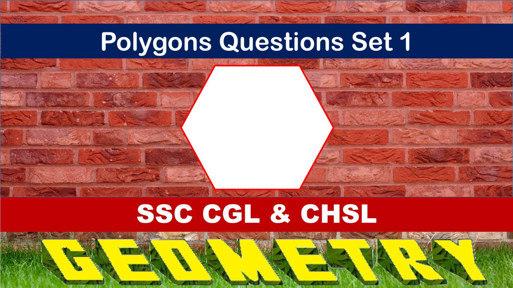 SSC CGL Geometry Polygons Set 1