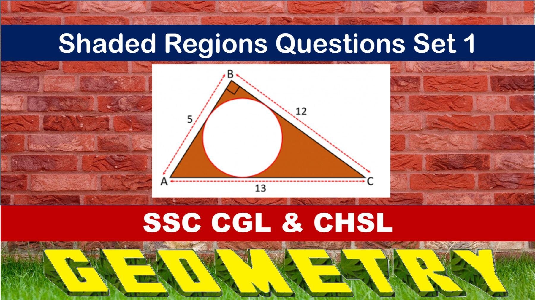 SSC CGL Geometry Shaded Regions Set 1