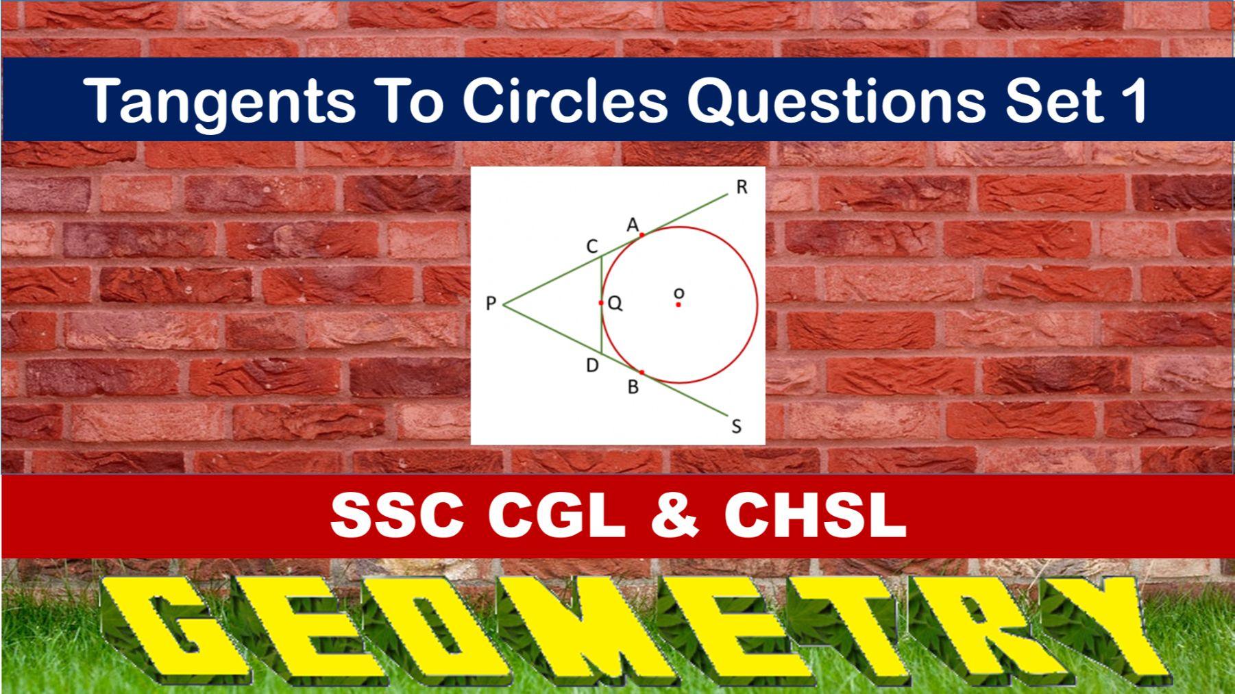 SSC CGL Geometry Tangent To Circles Set 1