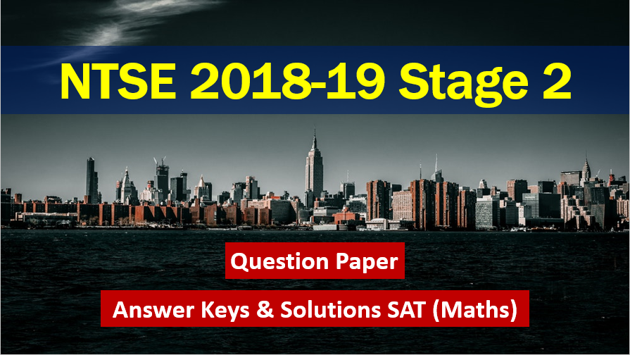 NTSE 2018-19 Stage 2 Question Paper With Answer Keys & Solutions
