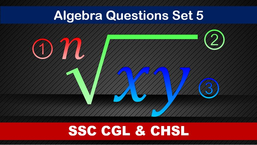 ssc cgl chsl algebra set 5