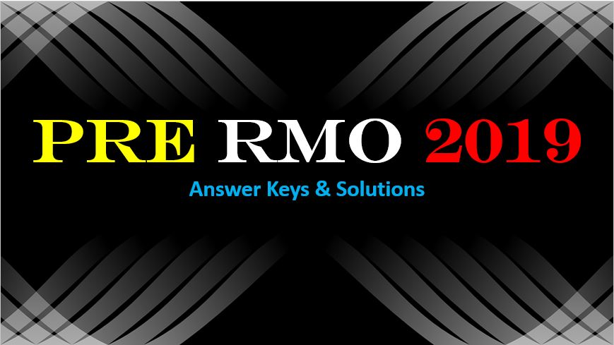 Pre RMO 2019 Answer Keys and Solution