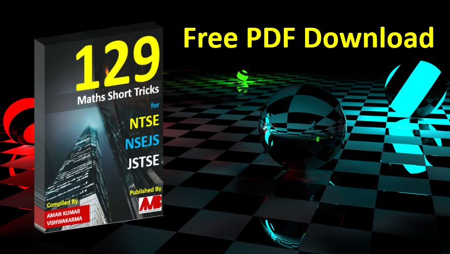 129 Maths Short Tricks for NTSE NSEJS JSTSE Free PDF Download