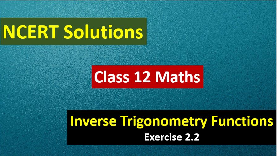 NCERT-Solutions-for-Class-12-Maths-Inverse-Trigonometry-Functions-Exercise-2.2