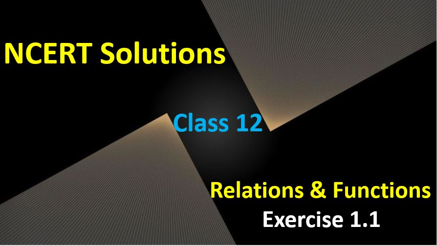 NCERT-Solutions-for-Class-12-Maths-Relations-and-Functions-Exercise-1.1