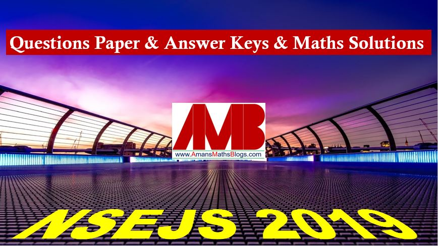 NSEJS-2019-Answer-Keys-Maths-Solutions-Amans-Maths-Blogs-AMB