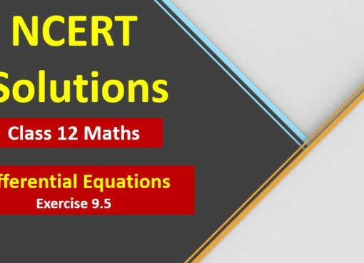 NCERT Solutions for Class 12 Maths Differential Equations Exercise
