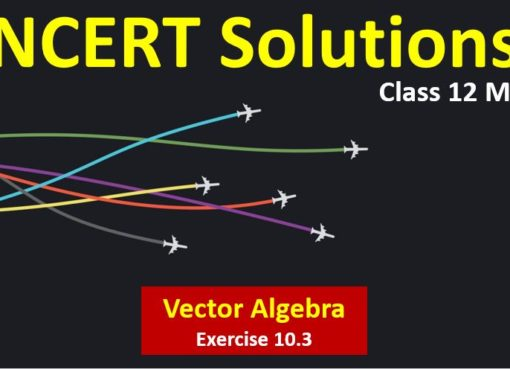 NCERT Solutions for Class 12 Maths Vector Algebra