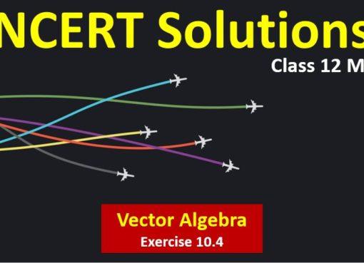 NCERT Solutions for Class 12 Maths Vector Algebra