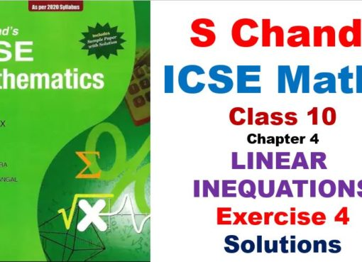 S Chand ICSE Maths Solutions for Class 10 Chapter 4 Linear Inequations Exercise 4
