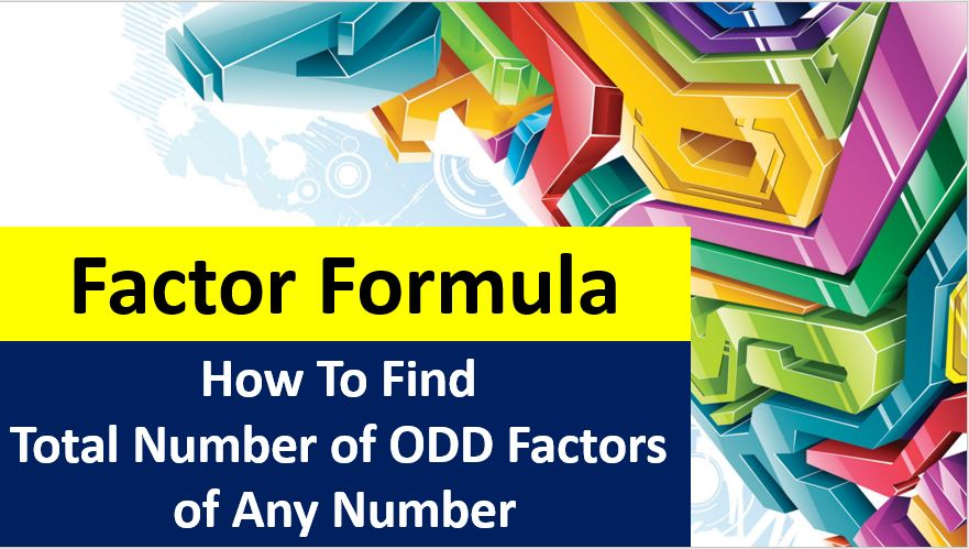 Factor Formula How To Find Total Number of ODD Factors of Any Number by Prime Factorization