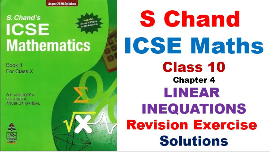 S Chand ICSE Maths Solutions for Class 10 Chapter 4 Linear Inequations Revision Exercise