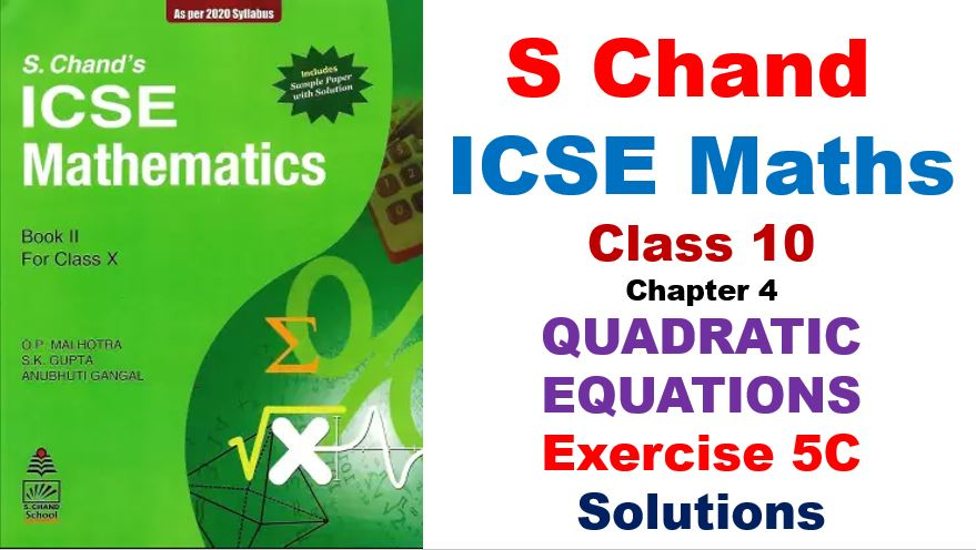 s-chand-icse-maths-solutions-class-10-chapter-5-quadratic-equations-exercise-5c