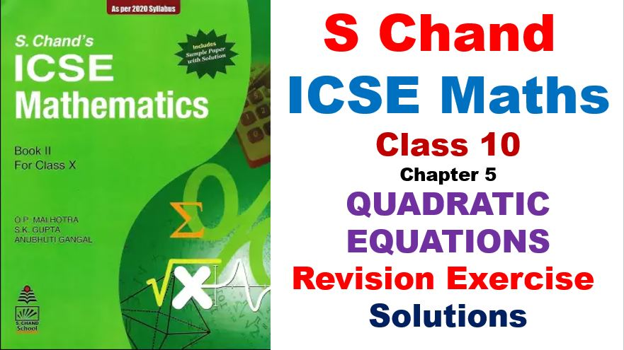 s-chand-icse-maths-solutions-class-10-chapter-5-quadratic-equations-revision-exercise-ambipi