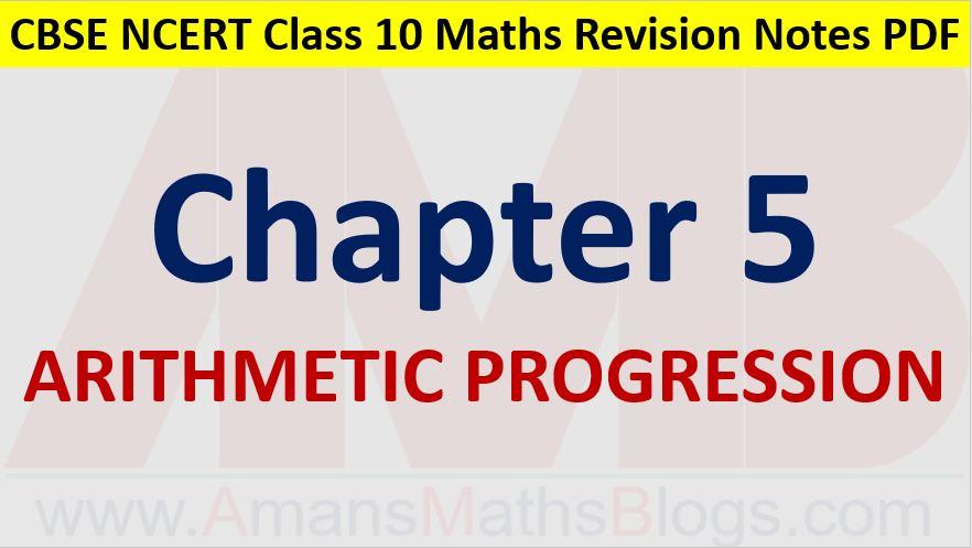 Arithmetic Progressions CBSE NCERT Notes Class 10 Maths Chapter 5 PDF Download Amans Maths Blogs