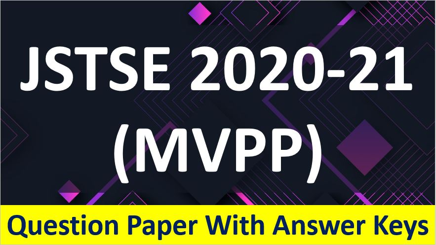 JSTSE MVPP 2020-21 Question Paper With Answer Keys and Solutions