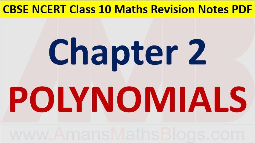 Polynomials CBSE NCERT Notes Class 10 Maths Chapter 1 PDF Download Amans Maths Blogs