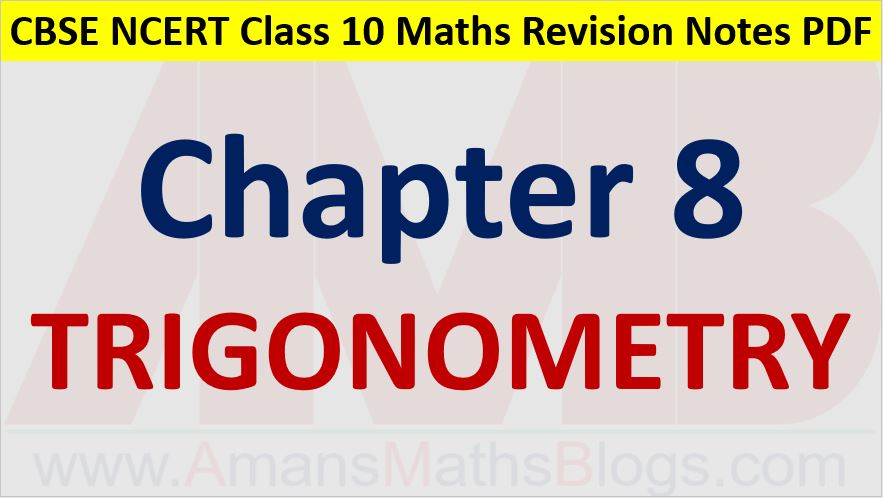 Trigonometry CBSE NCERT Notes Class 10 Maths Chapter 8 PDF