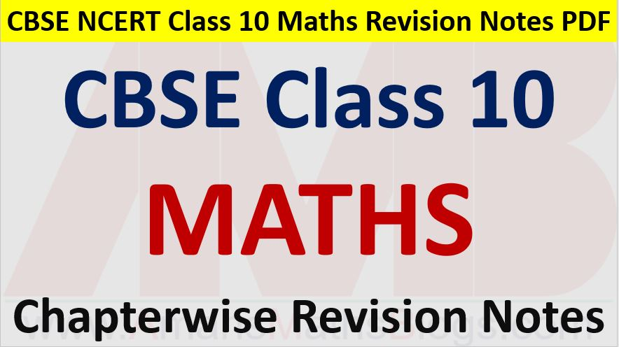 CBSE Class 10 Maths Chapterwise Revision Notes PDF
