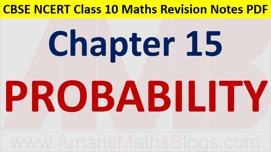 Probability CBSE NCERT Notes Class 10 Maths Chapter 15 PDF