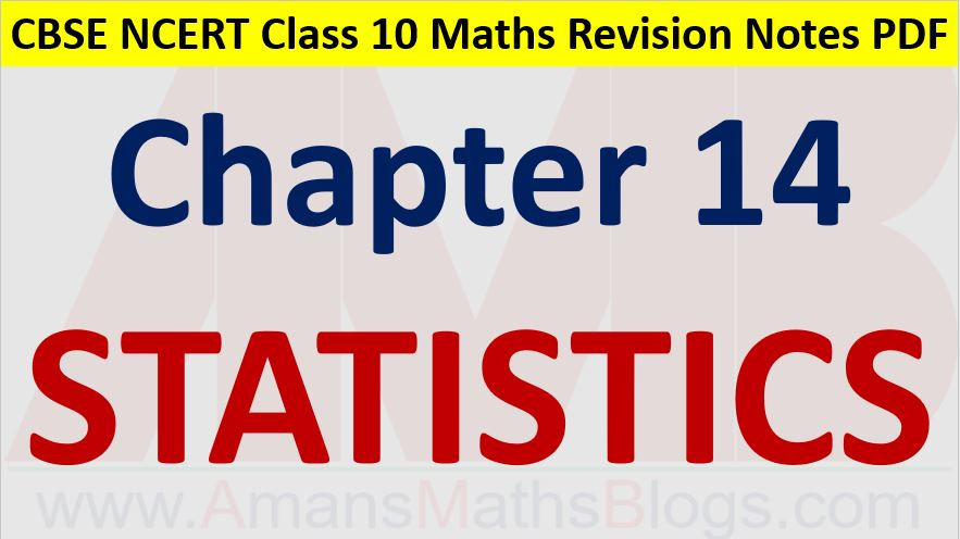 Statistics Mean Median Mode CBSE Notes Class 10 Maths Chapter 14 PDF