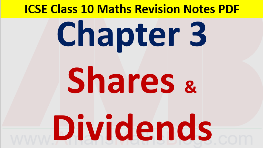 Shares and Dividends Class 10 ICSE Maths Revision Notes Chapter 3