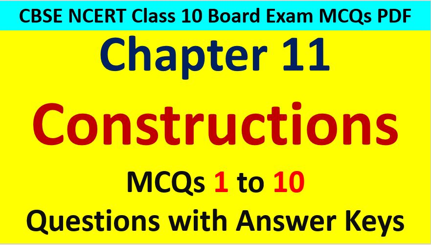 MCQ Questions for Class 10 Maths Chapter 11 Constructions 1 to 10 with Answer Keys PDF AMBiPi