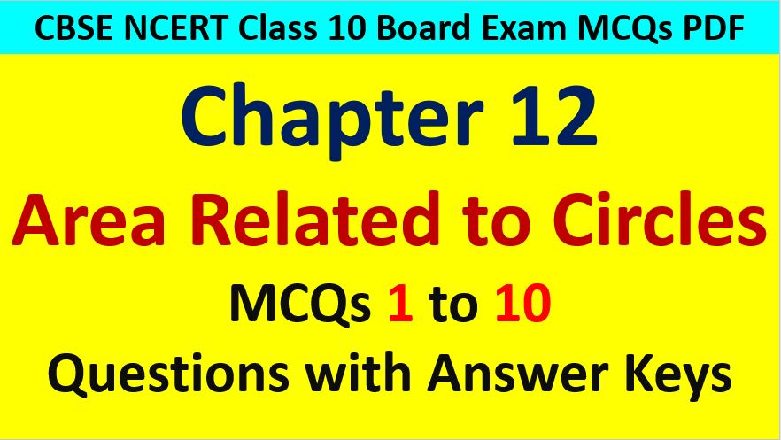 MCQ Questions for Class 10 Maths Chapter 12 Area Related to Circles 1 to 10 with Answer Keys PDF AMBiPi