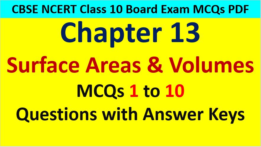 MCQ Questions for Class 10 Maths Chapter 13 Surface Areas and Volumes 1 to 10 with Answer Keys PDF AMBiPi