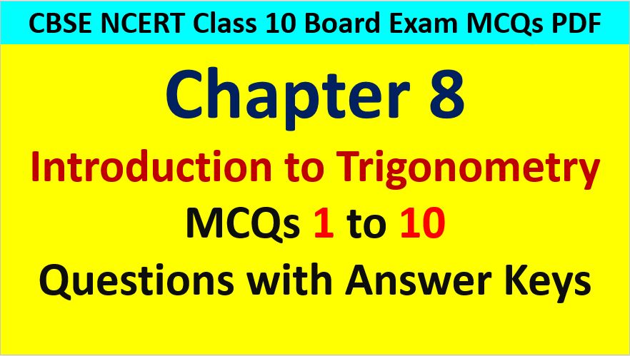 MCQ Questions for Class 10 Maths Chapter 8 Introduction to Trigonometry 1 to 10 with Answer Keys PDF AMBiPi